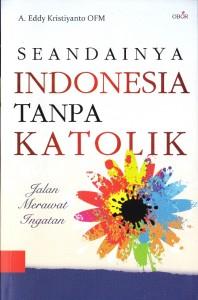 BUKU Seandainya Indonesia Tanpa Katolik 2015 ok